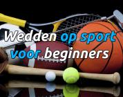 Wedden op sport voor beginners