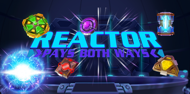 Reactor video slot