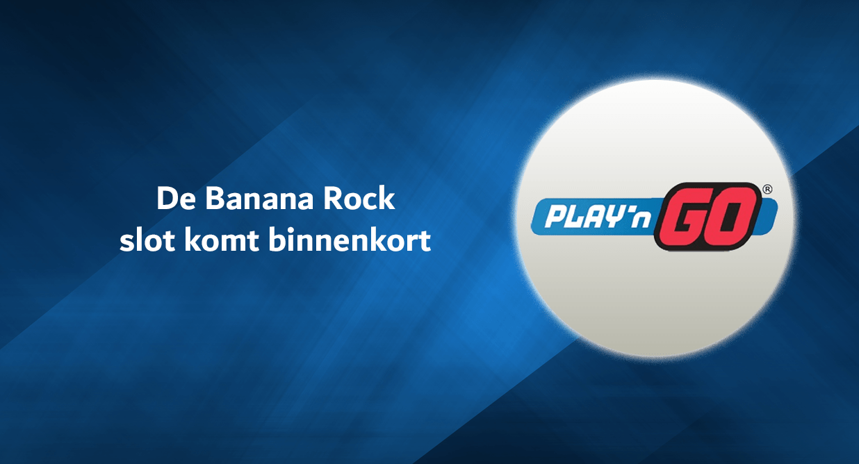 Banana Rock video slot van Play'n GO
