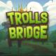 Trolls Bridge video slot Yggdrasil