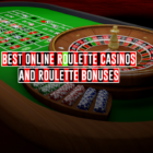 Best online roulette casinos and roulette bonuses