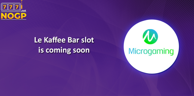 Le Kaffee Bar slot from Microgaming Coming soon