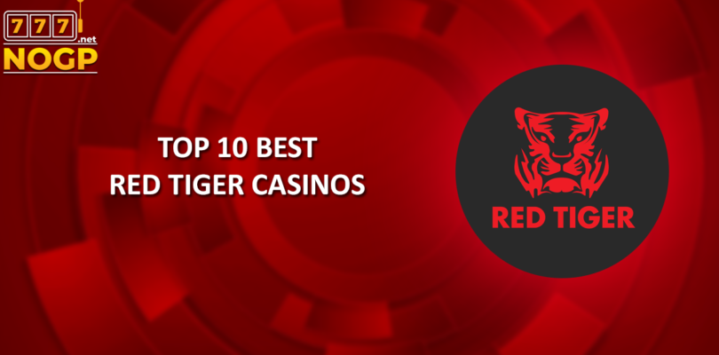 NOGP's top 10 best accredited Red Tiger Casinos