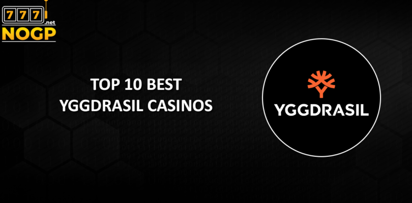 NOGP's best accredited Yggdrasil Casino's