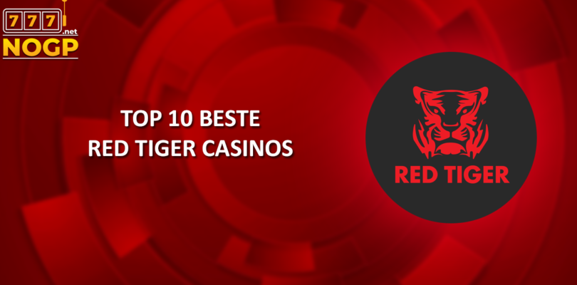 NOGP's Top 10 beste geaccrediteerde Red Tiger Casinos