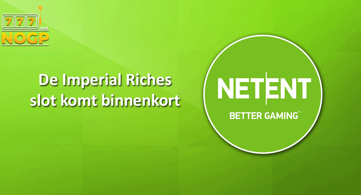 Imperial Riches video slot van NetEnt