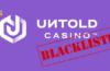 Waarschuwing: Untold Casino is op onze blacklist geplaatst.