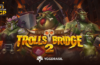 Trolls Bridge 2 video slot logo