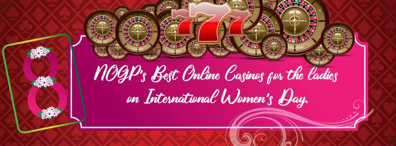 Online casinos & bonuses for ladies on international women's day